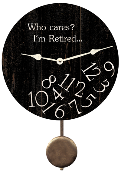 who-cares-im-retired-clock